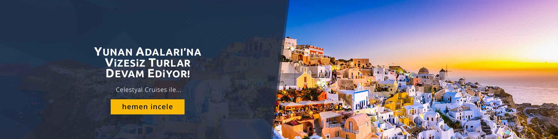 Vizesiz Yunan Adaları Cruise 2018 Erken Rezervasyon…