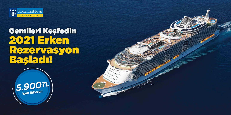 Royal Caribbean Turlarında 2021 Erken Rezervasyon Fırsatları!