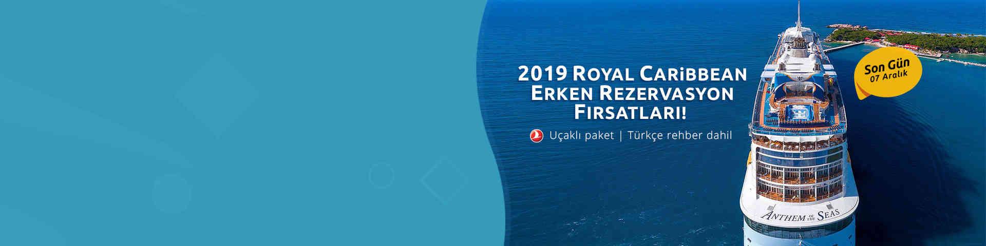 2019 Royal Caribbean Erken Rezervasyon Turları